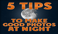 5 Tips to Make Good Photos at Night