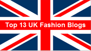 Top 13 UK Fashion Blogs