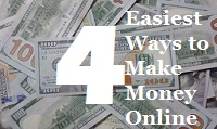 4 Easiest Ways to Make Money Online
