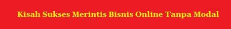 Kisah Sukses Merintis Bisnis Online Tanpa Modal