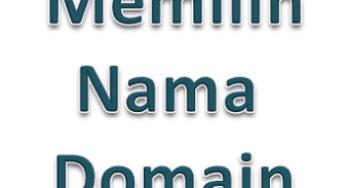 5 Tips Memilih Nama Domain Terbaik Untuk Blog atau Website